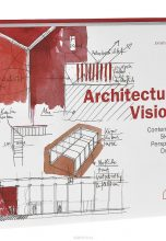 Architectural Visions. Contemporary Sketches, Perspectives, Drawings
