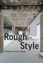 Rough Style: Architecture, Interior, Design / Грубый стиль: архитектура, интерьер, дизайн