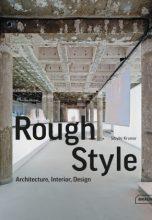Rough Style: Architecture, Interior, Design / Грубый стиль: архитектура, интерьер, дизайн