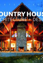 Country House. Architecture + Design / Загородные дома. Архитектура и дизайн