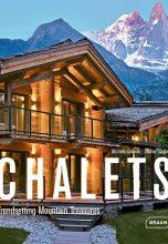 Chalets. Trendsetting Mountain Treasures / Шале. Законодатели моды в горах