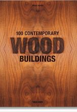 100 Contemporary Wood Buildings. In 2 Volumes