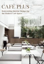 Cafe Plus. Reinventing Interior Design for the Modern Cafe Space