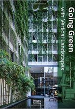 Going Green with Vertical Landscapes / Дизайн фасадов, конструкции и технологии.