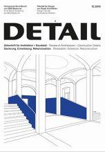 Журнал DETAIL 12/2019 — Conversions, Extensions, Rehabilitation