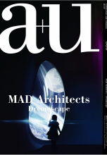 Журнал a+u 2020:09 Feature: MAD Architects – Dreamscape