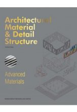 Architectural Material & Detail Structure: Advanced Materials