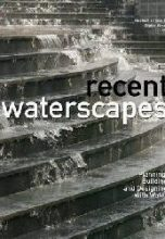 Recent Waterscapes: Planning, Building, and Designing with Water