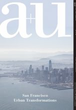 Журнал a+u 2018:04  Feature: San Francisco-Urban Transformations