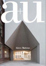 Журнал a+u 2018:07  Feature: Aires Mateus